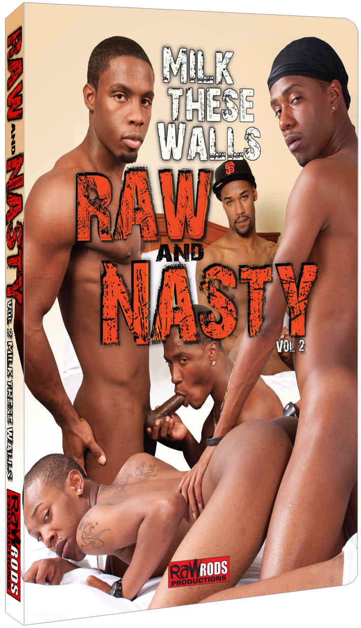 Raw & Nasty 2: Milk these Walls